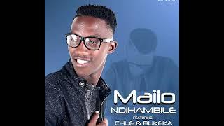 Mailomusic - Ndihambile (feat. Bukeka & ChleXaba)