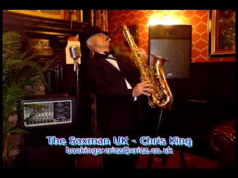 (On) A Wonderful Day LIke Today performed by The Saxman UK - Chris King