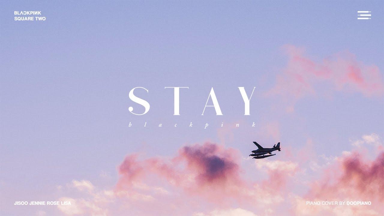 BLACKPINK (블랙핑크) - Stay Piano Cover
