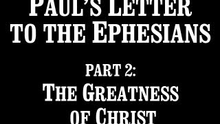Part 2: The Greatness of Christ