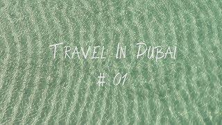 LANG's Vlog | Travel In Dubai