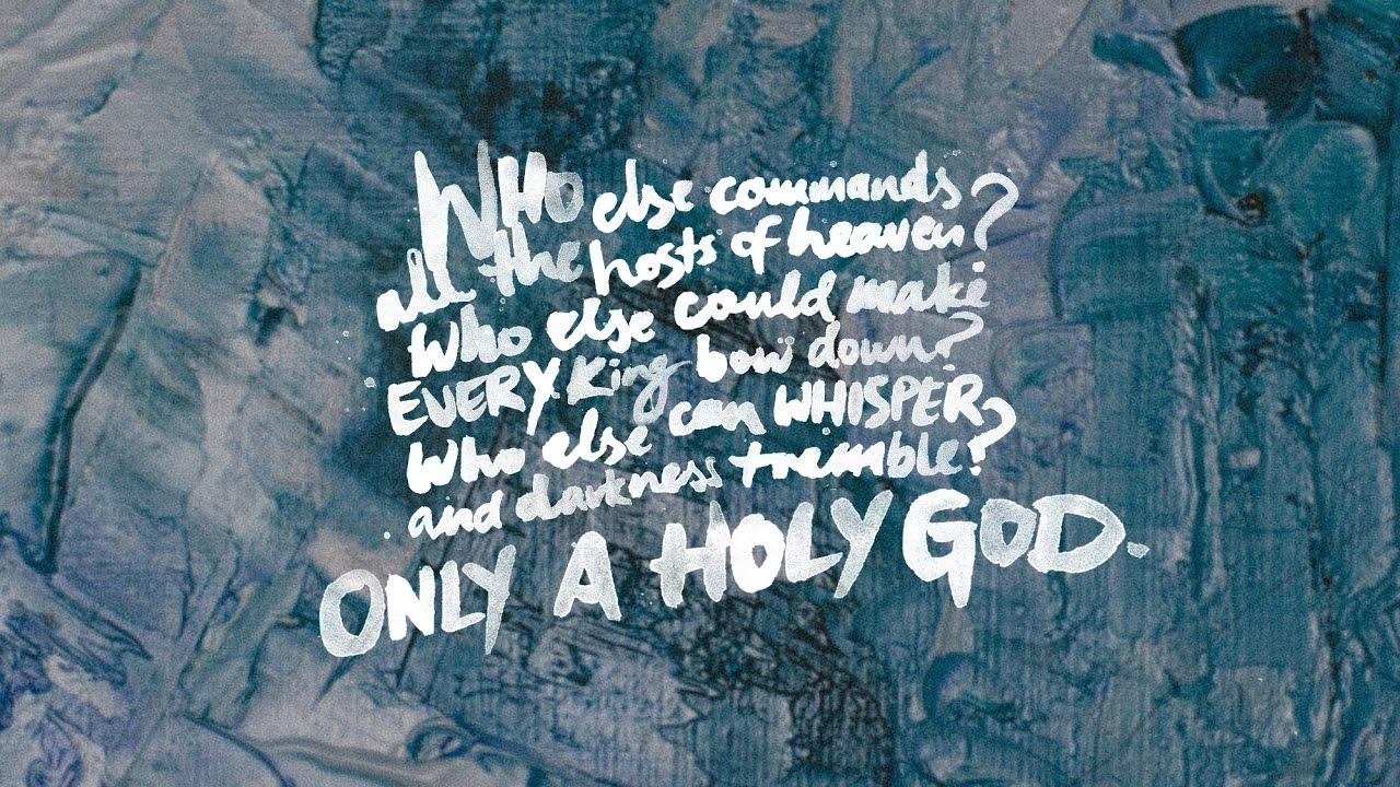 Only a Holy God album (2016) | CityAlight