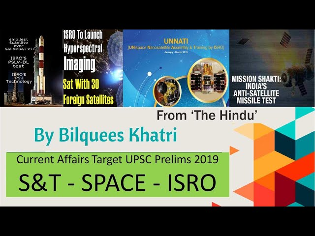 Current Affairs Target UPSC Prelims 2019 | S&T - SPACE - ISRO | Mrs Bilquees Khatri