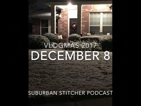 Suburban Stitcher Vlogmas2017 Day8