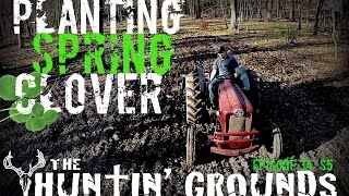 Planting Spring Clover Food Plots : The Huntin Grounds S6 : #2