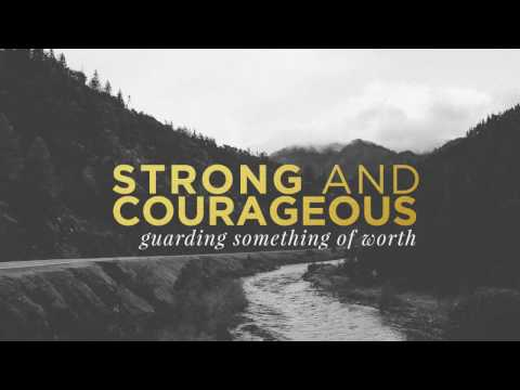 "08/01/2017 - Rachel Ward ""Strong and Courageous: Guarding Something of Worth"""