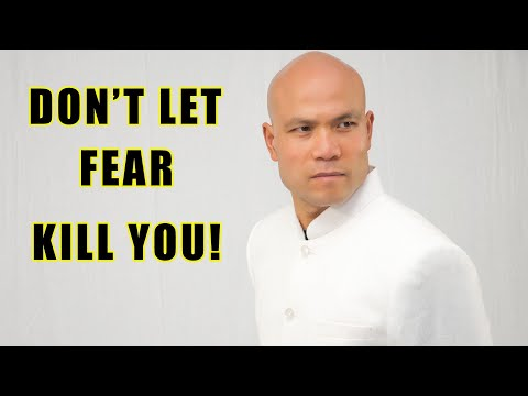 Don't let fear kill you | Master Wong