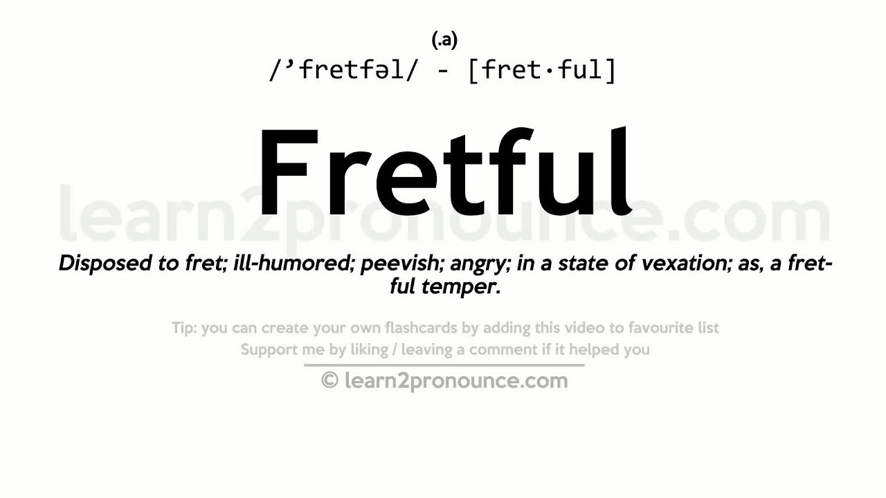 Awesome Fretful Pronunciation And Definition