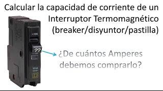 Cómo calcular la capacidad de un Interruptor/Pastilla/Breaker