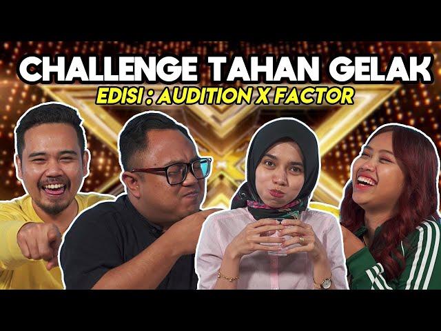 Challenge Tahan Gelak - Edisi: Audition X Factor.. Kelakar Tak Ingat Sampai Tersembur Air!