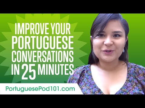 Learn Portuguese in 25 Minutes - Improve your Portuguese Conversation Skills