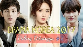 Video 6 Drama Korea Paling Ditunggu di 2017 #2 download MP3, 3GP, MP4, WEBM, AVI, FLV Oktober 2017