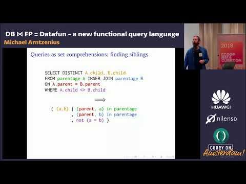 Michael Arntzenius - DB ⋈ FP = Datafun: a new functional query language