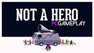 NOT A HERO Demo Gameplay (PC HD)