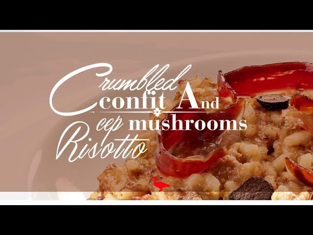 MALVASIA CRUMBLED CONFIT AND CEP MUSHROOMS RISOTTO