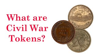 What are Civil War Tokens?