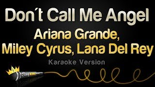 Ariana Grande, Miley Cyrus, Lana Del Rey - Don't Call Me Angel (Karaoke Version)