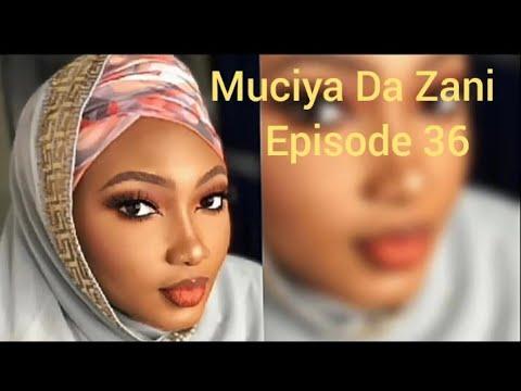 Muciya Da Zani Episode 36 (season 2) Labarin Soyayya Ta Rashin Gata Me Narkar Da Zuciya Da Sa Kuka