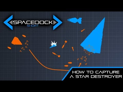 Star Wars: How to Capture a Star Destroyer | Battle Plan - Spacedock Short