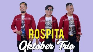 Lagu Batak Paling Top -  ROSPITA  - Oktober Trio #musikbatak