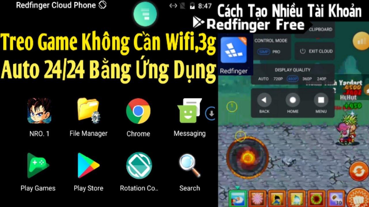 [NRO] Cách Tạo Nhiều Tài Khoản Redfinger Free Treo Game 24/24 Không Cần Mạng Wifi 3g Cực Phê