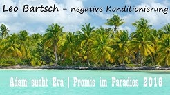 Adam sucht Eva RTL Doku | Promis im Paradies | Leo Bartsch - negative Konditionierung