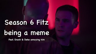 Season 6 Fitz being a meme [HBD bby]