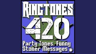 your weed man calling, midget stoner ringtone