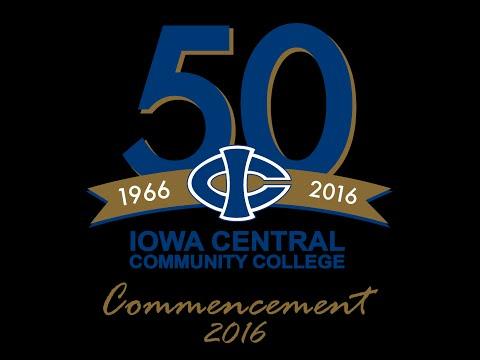 Iowa Central Community College 2016 Graduation Commencement