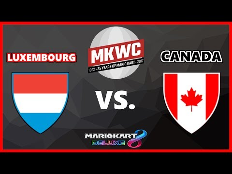 [MKWC 2017] MK8DX - Group A - Luxembourg vs.Canada