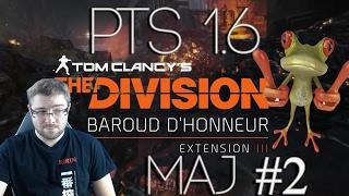 The Division PTS 1.6 Maj 2 dlc baroud d