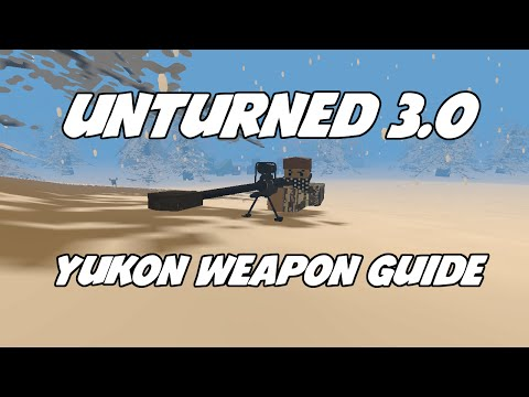 Unturned 3.0: Yukon Map Weapon Locations & Stats