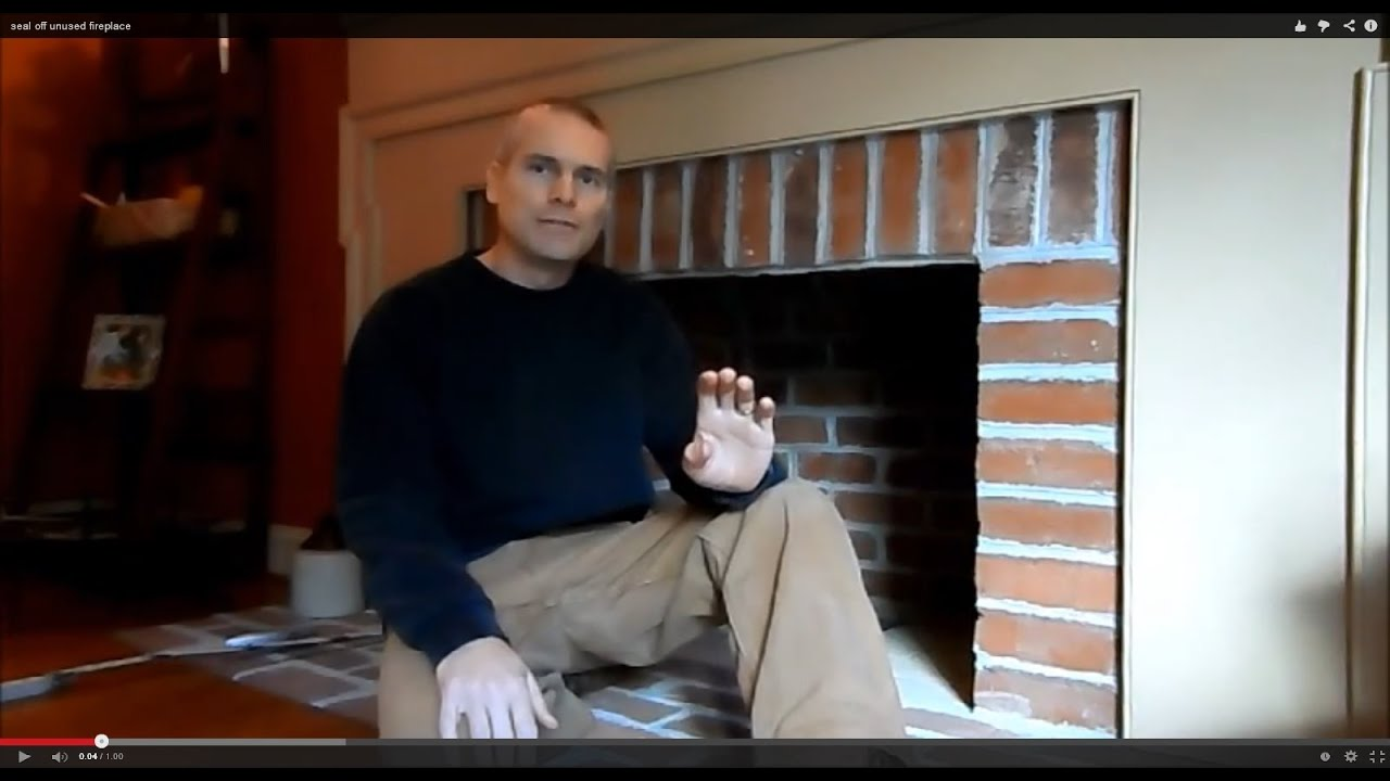 seal off unused fireplace youtube