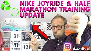 Nike Joyride Run environmental thoughts and Half Marathon Training Update 5 | eddbud