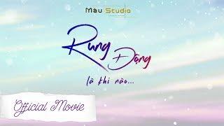 RUNG ĐỘNG LÀ KHI NÀO - Short Film - Màu Studio
