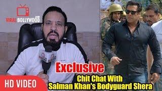 Exclusive - Chit Chat With Salman Khan's Bodyguard Shera | Salman Khan