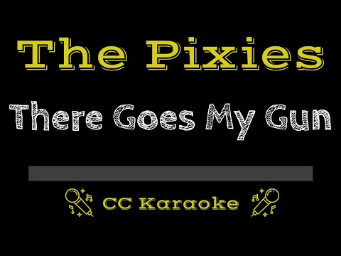 The Pixies   There Goes My Gun CC Karaoke Instrumental Lyrics