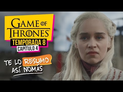 Game Of Thrones | Temporada 8 Capítulo 4 | #TeLoResumoAsíNomás