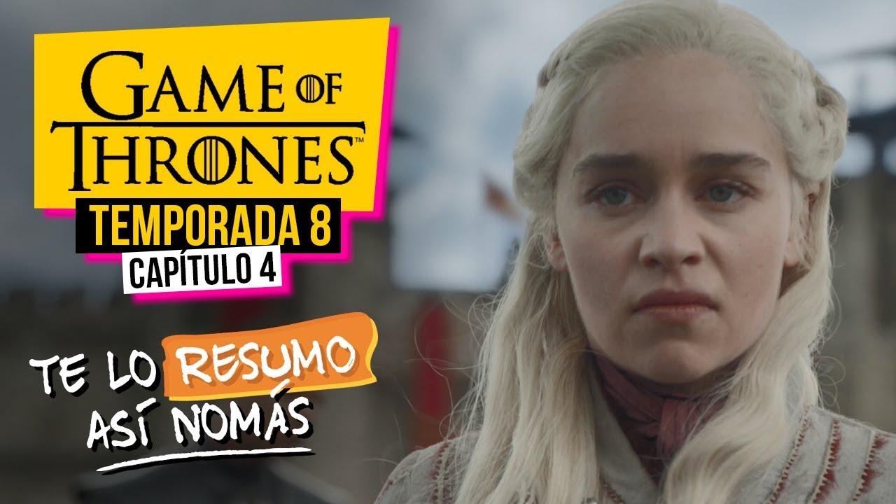 Game Of Thrones   Temporada 8 Capítulo 4   #TeLoResumoAsíNomás