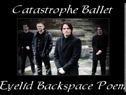 Catastrophe Ballet - Eyelid Backspace Poem