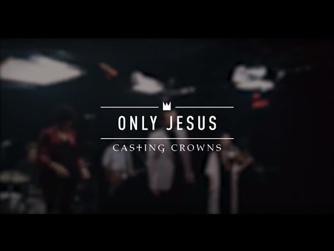 Casting Crowns - Only Jesus (Live from YouTube Space New York)