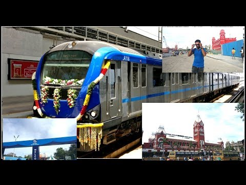CHENNAI CENTRAL  - CHENNAI EGMORE METRO RAIL : Inauguration and First Day Action