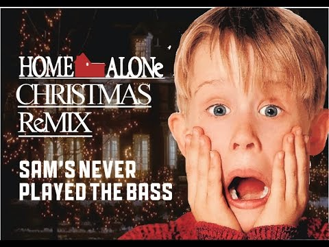 Home Alone Christmas REMIX Sam's Never Played The Bass HIP HOP REMIX - YouTube