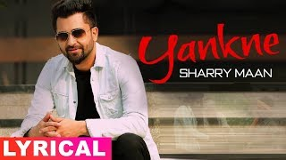 Yankne (Lyrical) | Sharry Maan | Latest Punjabi Song 2019 | Speed Records