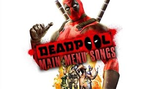Deadpool: The Game - Main Menu Songs