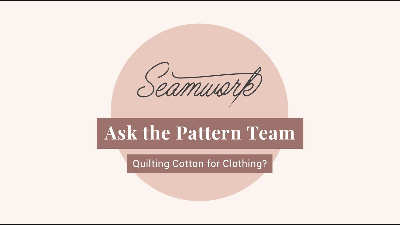Ask The Pattern Team Quilting Cotton For Clothing