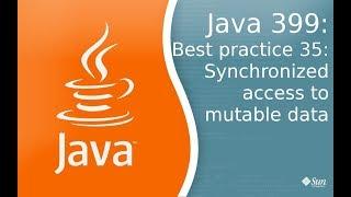 Урок Java 399: Best practice 35: Синхронизируйте доступ к мутабельной информации