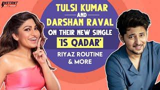 Darshan Raval & Tulsi Kumar On 'Is Qadar' | InstantBollywood
