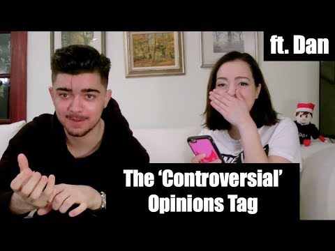 The 'Controversial' Opinions Tag - with Dan and Claudy