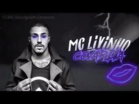 MC Livinho - Covardia (Lyric Video)(Vcds)